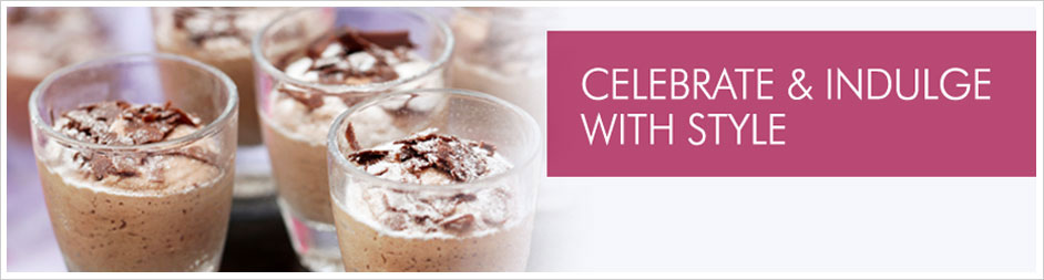 Celebrate and indulge with style